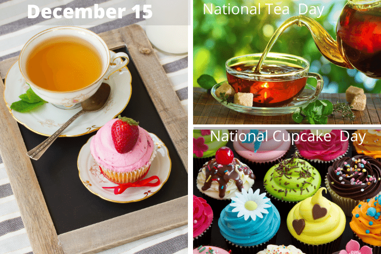 december 15 national tea and cupcake days